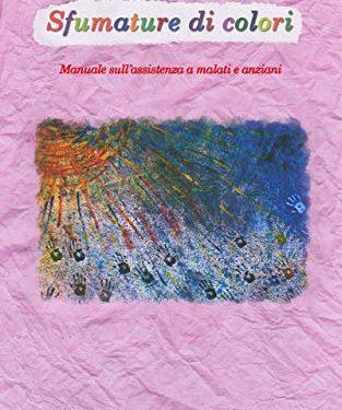 Sfumature di Colori Manuale sull'assistenza a malati e anziani Disabilmente.it